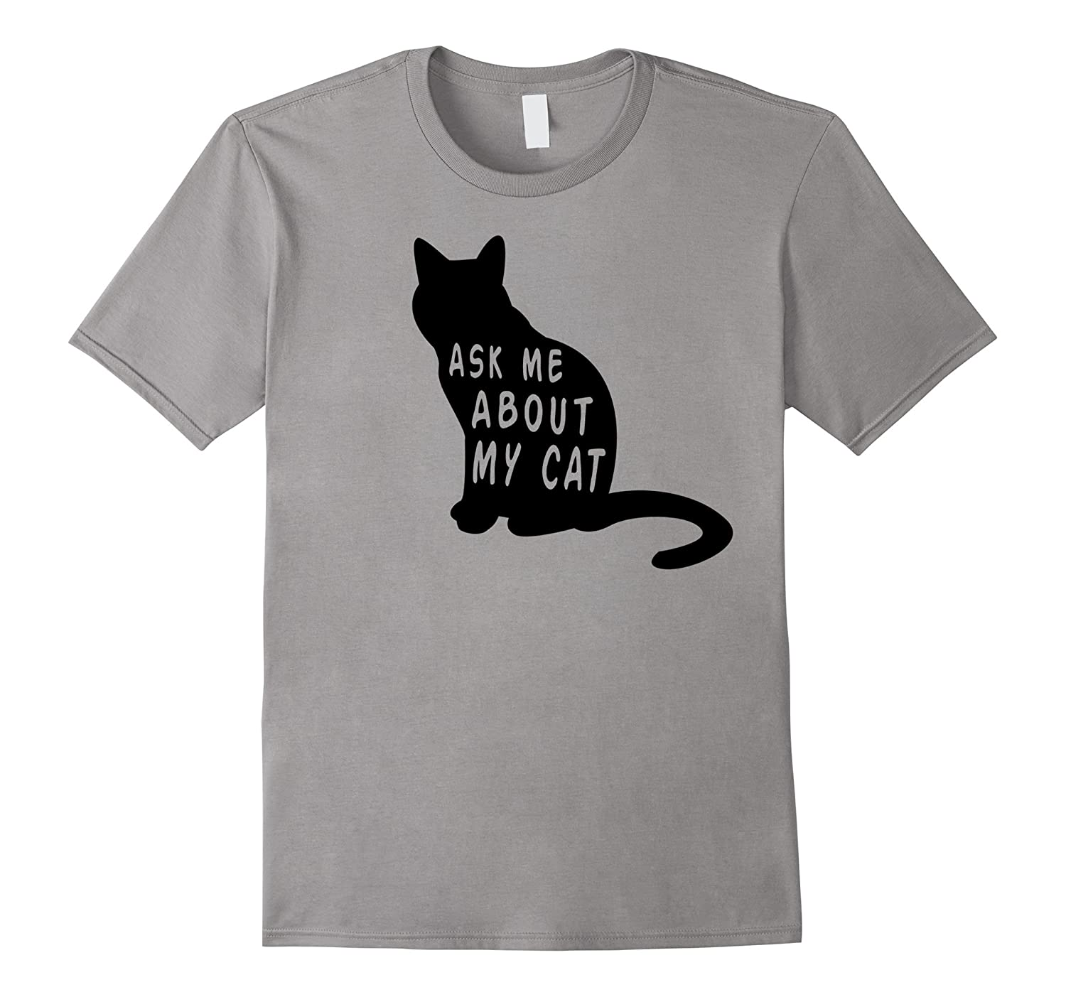 Ask Me About My Cat Funny T-Shirt Tee Shirt Gift Idea Kitten-CL