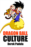 Dragon Ball Culture Volume 3: Battle (English Edition)