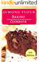 Almond Flour Baking Cookbook: Healthy And Delicious Almond Flour Baking Recipes (Almond Flour Recipes Book 2)