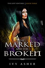 The Marked and the Broken (The Lost Sentinel Book 3) Kindle Edition