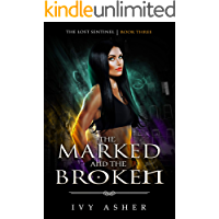 The Marked and the Broken (The Lost Sentinel Book 3)