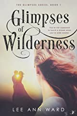 Glimpses of Wilderness (The Glimpses Series Book 1) Kindle Edition