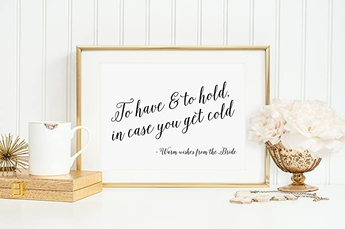 To Have And Hold In Case You Get Cold Wedding Favor Sign Please