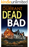 DEAD BAD a gripping crime mystery full of twists