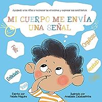 MI CUERPO ME ENVÍA UNA SEÑAL: Ayudando a los niños a reconocer las emociones y expresar sus sentimientos