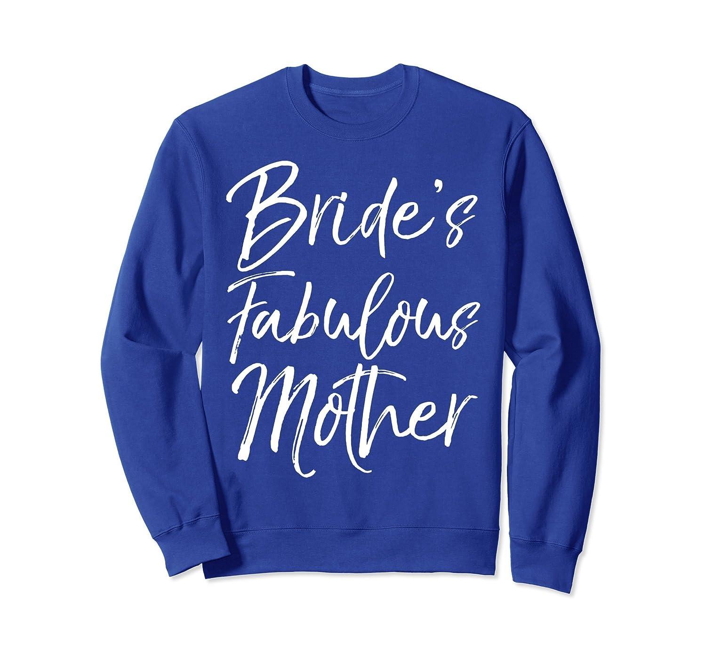 Bride's Fabulous Mother Sweatshirt for Women Mom Wedding-alottee gift