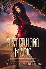 Sisterhood of Magic: A Strong Female Fantasy Box Set Kindle Edition