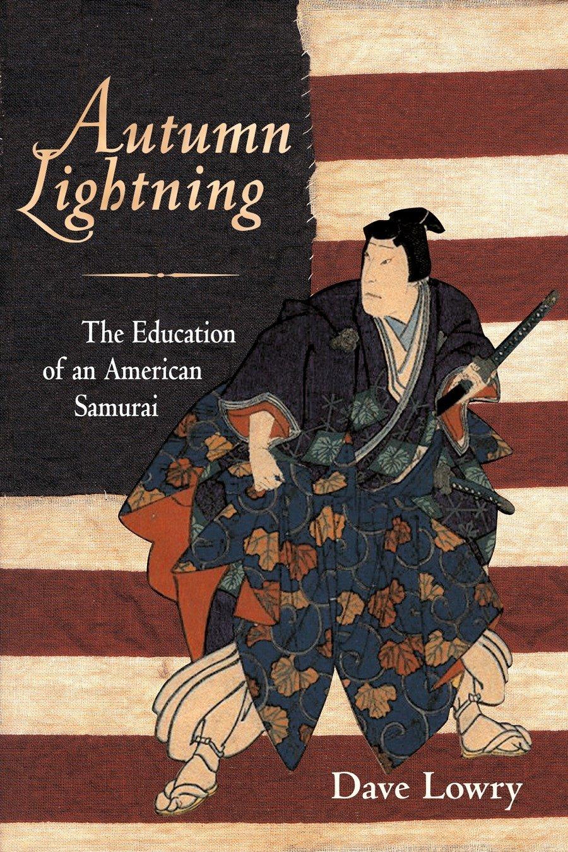 Read Online Autumn Lightning: The Education of an American Samurai ebook