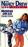 Murder on Ice (Nancy Drew Files Book 3)