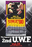 The Legend of 2nd U.W.F. vol.10 1990.1.16武道館&2.9大阪 [DVD]