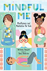 Mindful Me: Mindfulness and Meditation for Kids Kindle Edition