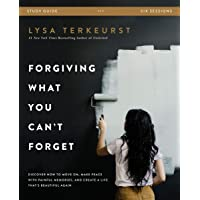 Forgiving What You Can't Forget Study Guide: Discover How to Move On, Make Peace with Painful Memories, and Create a…