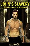 John's Slavery: John Becomes a Slaveboy (John's Torment Book 1)