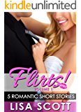 Flirts! 5 Romantic Short Stories (The Flirts! Short Stories Collections Book 1)