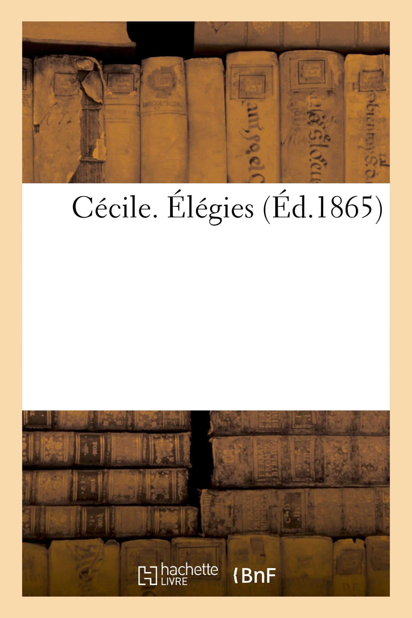 Read Online Cecile. Elegies (Litterature) (French Edition) ebook