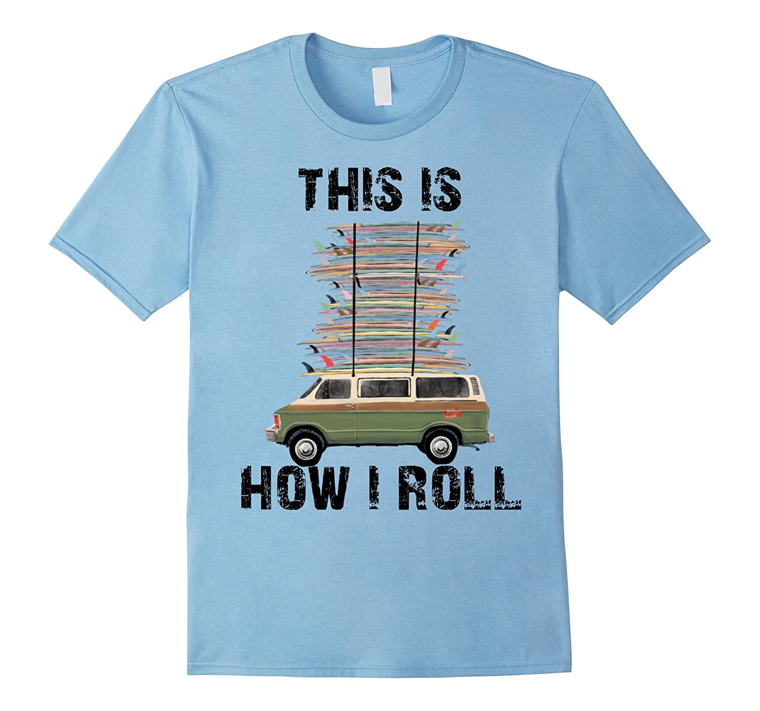 FUNNY SAYING TSHIRT FOR Surf Bus THIS IS HOW I ROLL T SHIRT