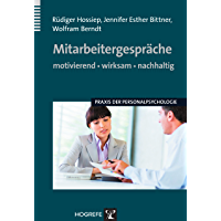 Mitarbeitergespräche – motivierend, wirksam, nachhaltig (Praxis der Personalpsychologie 16)