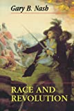 Race and Revolution (Merrill Jenson Lectures in Constitutional Studies)