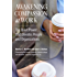 Awakening Compassion at Work: The Quiet Power That Elevates People and Organizations