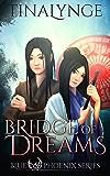Bridge of Dreams (Blue Phoenix Book 8)
