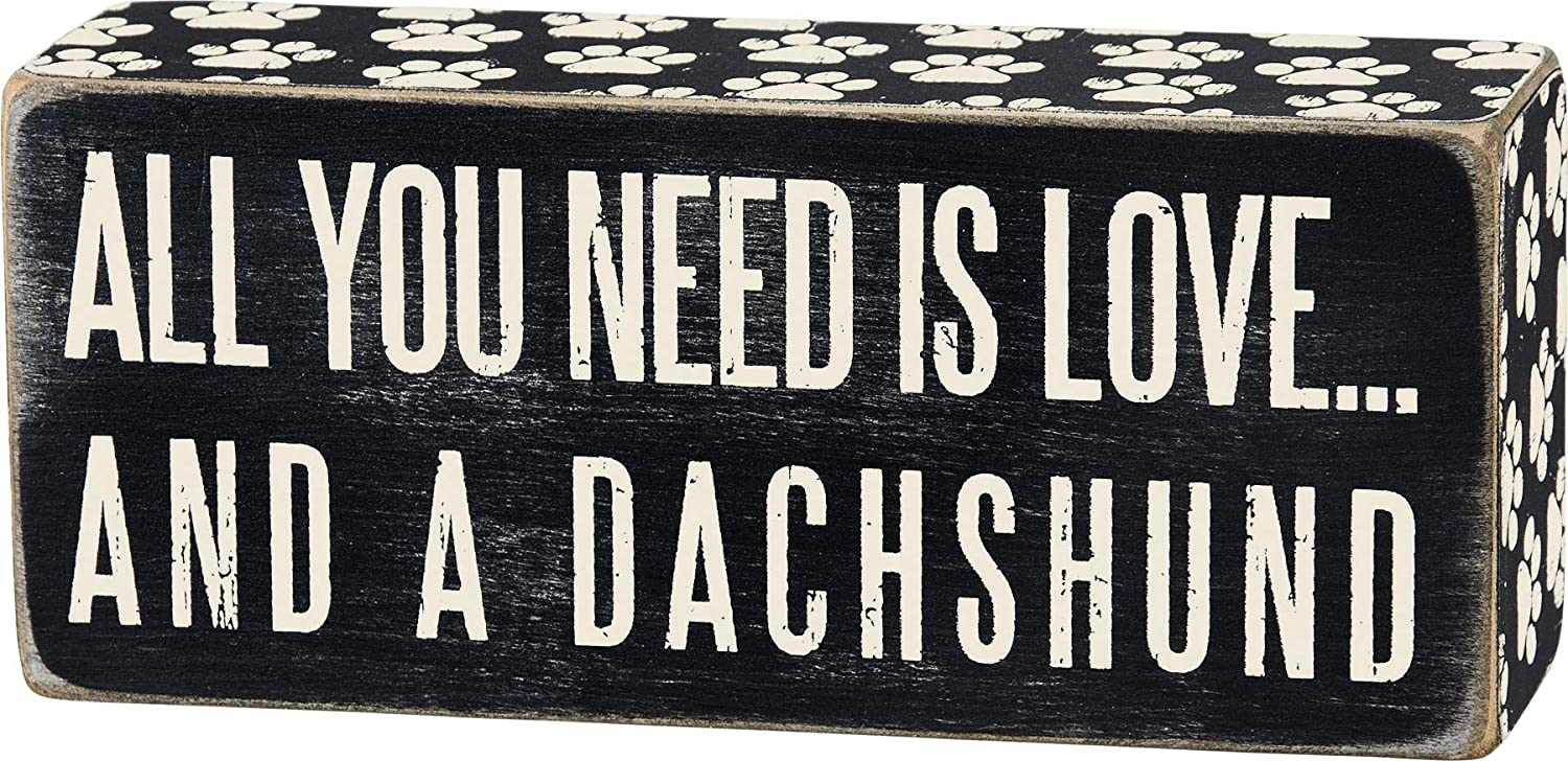 """Primitives by Kathy Box Sign, 6"""" x 2.5"""", All You Need Is Love… And A Dachshund (24986)"""