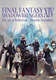Final Fantasy XIV: Shadowbringers: The Art of Reflection -Histories Forsaken