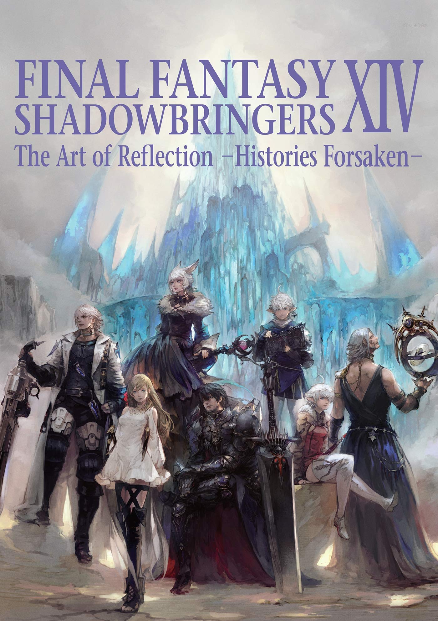 Final Fantasy XIV: Shadowbringers — The Art of Reflection -Histories Forsaken-