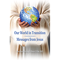 Our World in Transition, Messages from Jesus (English Edition)