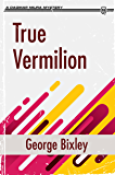 True Vermilion (The Slater Ibanez Books Book 2)