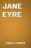 Jane Eyre: the Classic Romance Novel by Charlotte Brontë (Classic Books)