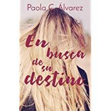 En busca de su destino (Spanish Edition) Feb 23, 2018