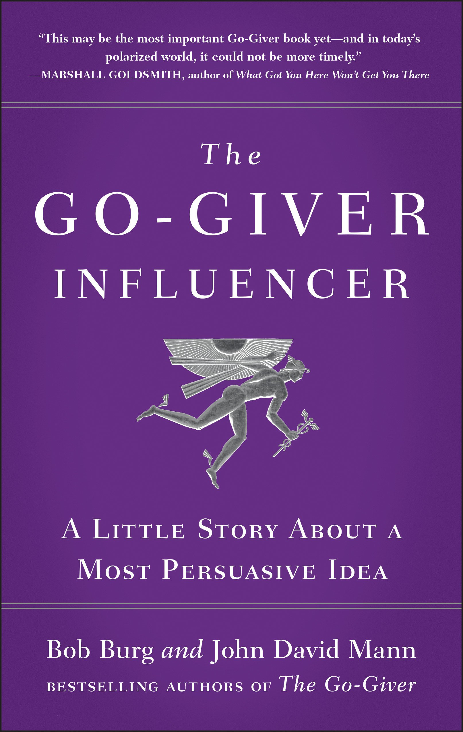 the go giver influencer a little story about a most persuasive idea