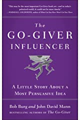 The Go-Giver Influencer: A Little Story About a Most Persuasive Idea Hardcover