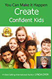 You Can Make It Happen: Create Confident Kids