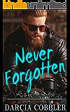 Never Forgotten: MC Biker Romance