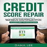 Credit Score Repair: How to Repair Your Credit