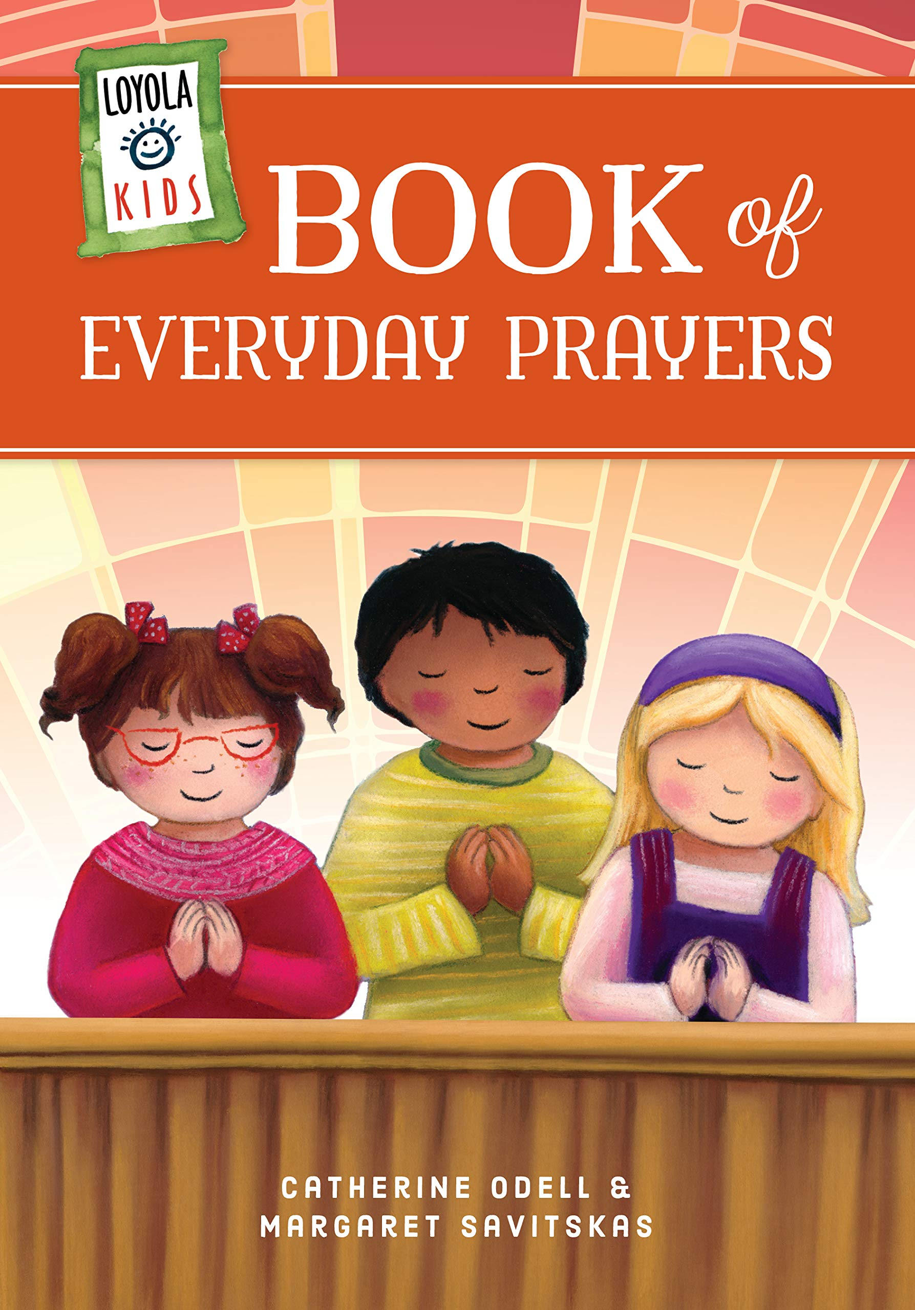 Loyola Kids Book of Everyday Prayers: Margaret Savitskas, Catherine Odell:  9780829415094: Amazon.com: Books