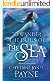 To Wander the Paths of the Sea: A Broken Tides Story (Broken Tides Stories Book 3)