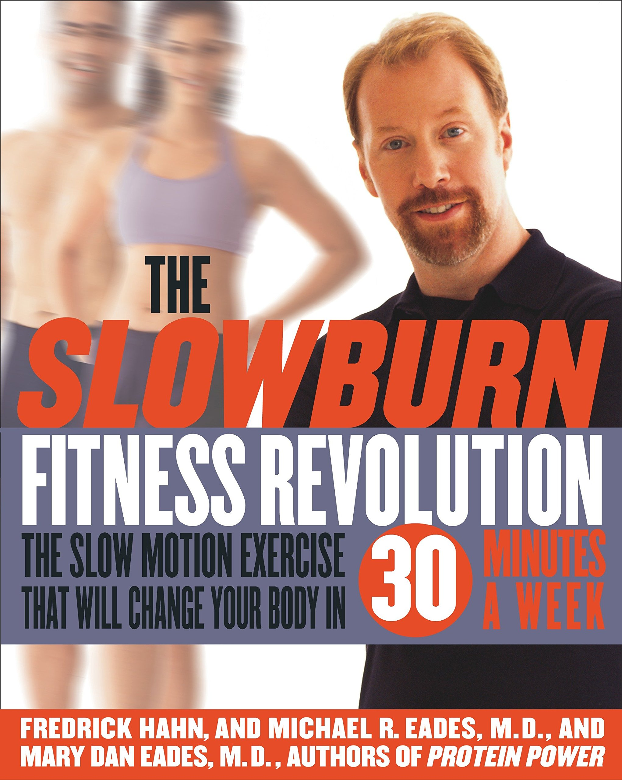 The Slow Burn Fitness Revolution: The Slow Motion Exercise That Will Change Your Body in 30 Minutes a Week PDF