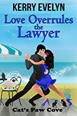 Love Overrules the Lawyer (Cat's Paw Cove Book 10) Kindle Edition