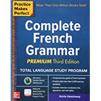 Practice Makes Perfect: Complete French Grammar, Premium Third Edition (Practice Makes Perfect (McGraw-Hill))