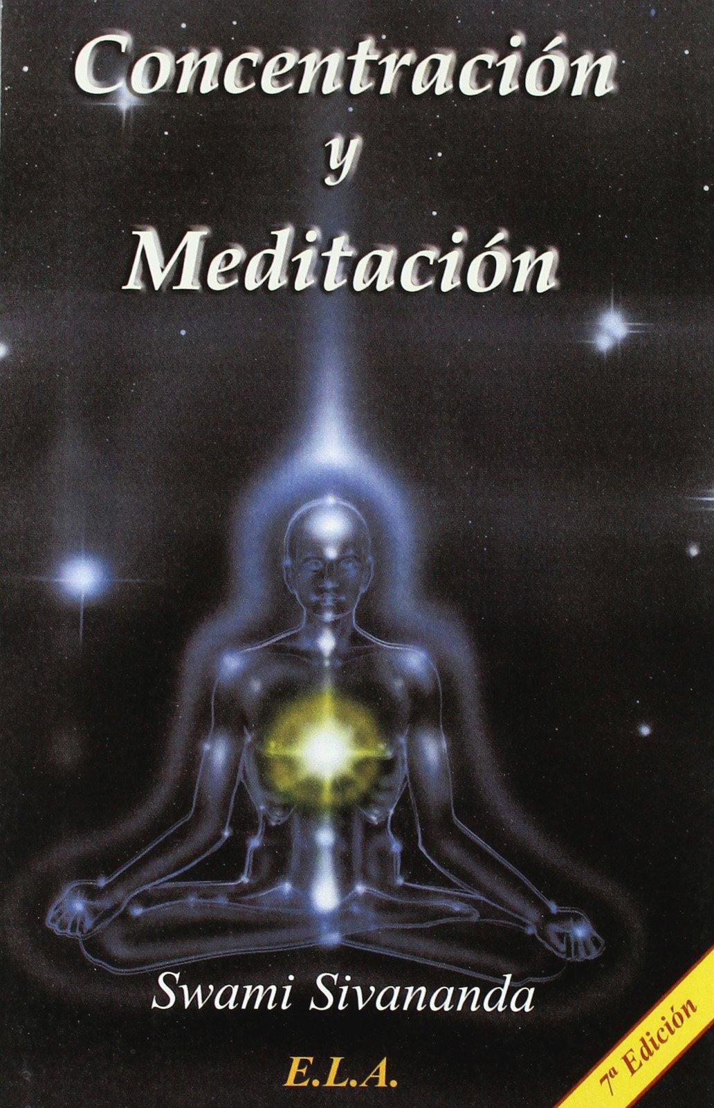 Concentracion y meditacion (Swami Sivananda (ela)) Tapa blanda – 7 may 2010 Ediciones Libreria Argentina 848589569X Budismo zen Zen Buddhism