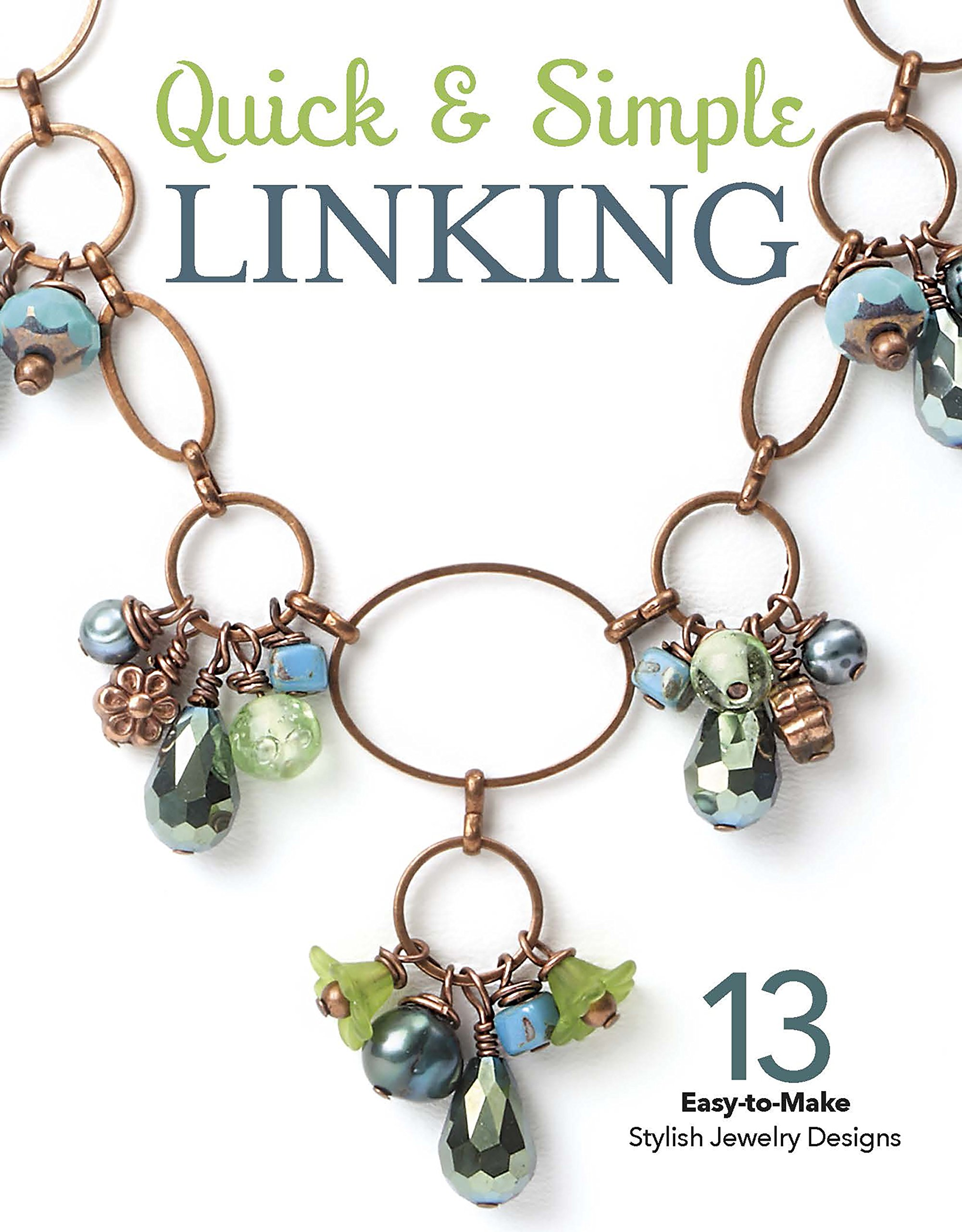 Quick & Simple Linking: 13 Easy-to-Make Stylish Jewelry Designs (Quick & Simple Beading) ebook