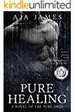 Pure Healing: A Novel of the Pure Ones (#1) (Pure/ Dark Ones)