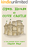 Open House at Cove Castle: Hilarious Happenings When the Lord of the Manor is Forced to Open His Stately Home to the Great Unwashed (A Modern Day Wodehouse Book 1)