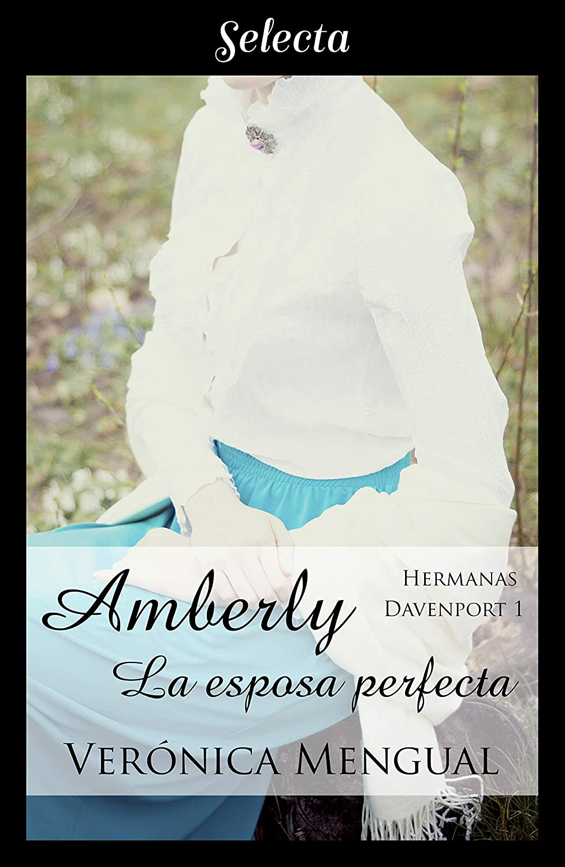 Amberly, la esposa perfecta (Trilogía Hermanas Davenport 1) eBook ...