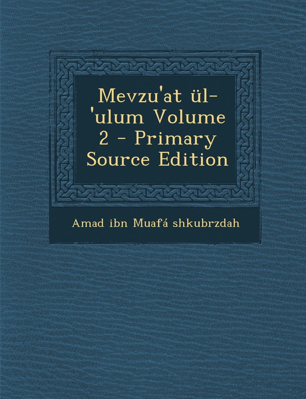 Mevzu'at UL-'Ulum Volume 2 (Turkish Edition) pdf