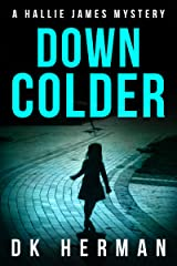 DOWN COLDER: A Hallie James Mystery (The Hallie James Mysteries Book 3) Kindle Edition