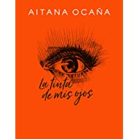 La tinta de mis ojos (Libro ilustrado)