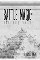 Battle Magic: Punk Rock Poetry Kindle Edition